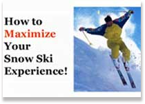How to Maximize Your Snow Ski Experience