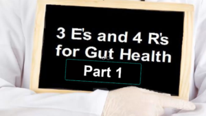 3 Es and 4 Rs for Gut Health