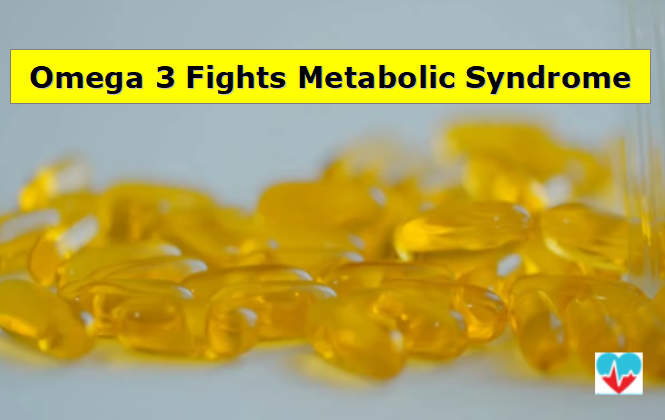 Omega 3 Fights Metabolic Syndrome
